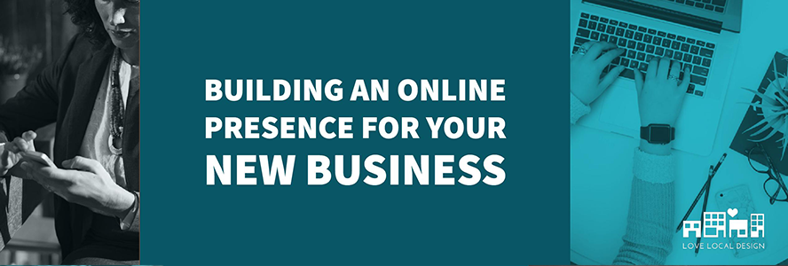 Building an online presence for your new business