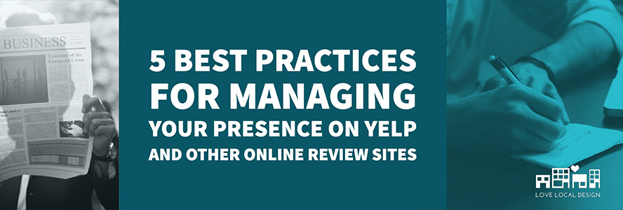 5 Best Practices for Managing Your Presence on Yelp and Other Online Review Sites